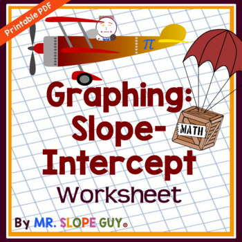Slope Intercept Form Graphing Worksheet By Mr Slope Guy Tpt