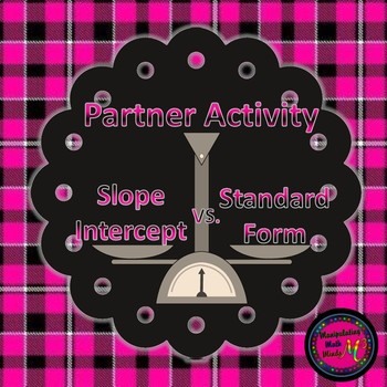 Slope Intercept vs Standard Form Matching Activity - 2 Versions