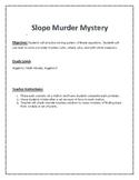 Slope Murder Mystery