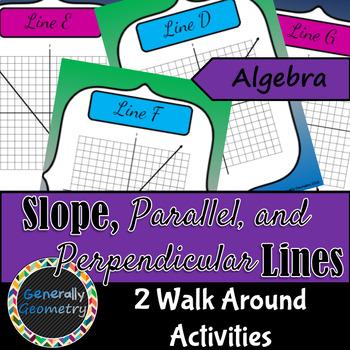 Slope & Parallel/Perpendicular Lines 2 Walk Around Activities; Algebra 1