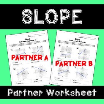 Slope Activity: Partner Worksheet