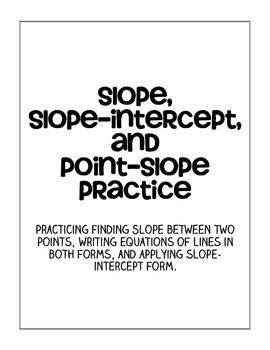 Slope, Slope-Intercept, and Point-Slope Practice