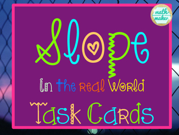 Slope Task Cards ~ Real-World Application