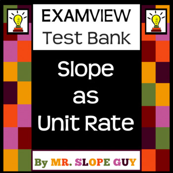Slope as Unit Rate ExamView BNK / Worksheet PDF 8th Math 8.EE.B.6