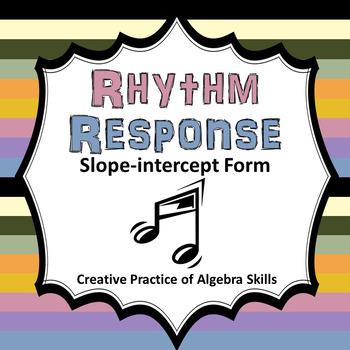 Slope-intercept Form Rhythm Response