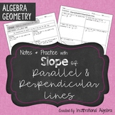 Slope of Perpendicular and Parallel Lines: Notes & Practice