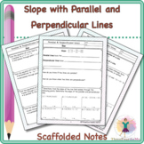 Slope with Parallel and Perpendicular Lines - Scaffolded Notes