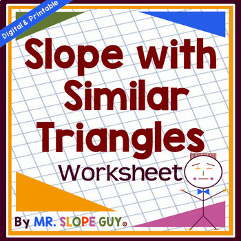 Slope with Similar Triangles PDF Worksheet 8.EE.B.6 Go Math | TpT