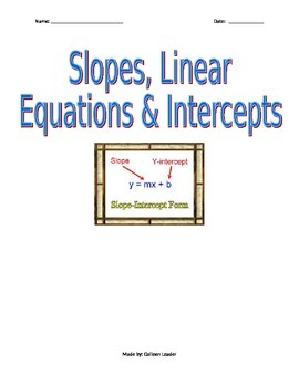 Slopes, Linear Equations, & Intercepts