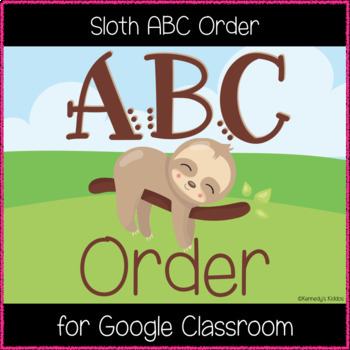Sloth ABC Order (Great for Google Classroom!)