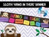 Sloth 'HANG IN THERE' Growth Mindset Banner #ausbts18 BTSd