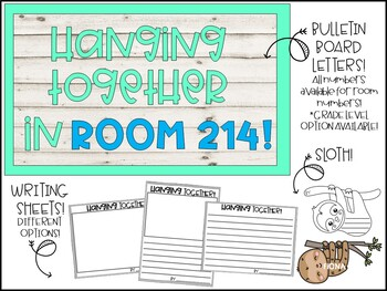 Sloth-themed Back to School Bulletin Board- Hanging Together in Room _____!