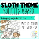 Sloth-themed Back to School Bulletin Board- Hanging Togeth