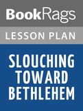 Slouching Toward Bethlehem Lesson Plans