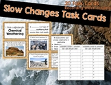Slow Changes Task Cards (Weathering, Erosion, & Deposition)