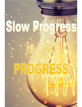 Slow Progress is Still Progress Poster