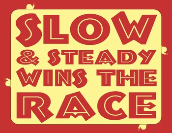 Slow & Steady Wins The Race 8.5 x 11 Classroom Poster