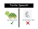 Slow Turtle Speech!