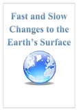 Fast and Slow Changes to the Earth's Surface