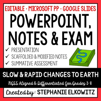 Slow and Rapid Changes PowerPoint, Notes & Exam (Differentiated and Editable)