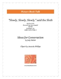 Slowly, Slowly, Slowly: Ideas for Conversation