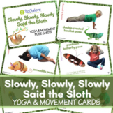 Slowly, Slowly, Slowly Said the Sloth Yoga & Movement Pose Card Set