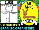 Slugs : Graphic Organizers and Writing Craft Set : Mollusks, Insects and Bugs