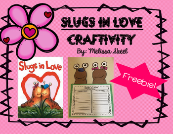 Slugs In Love Valentine Craftivity