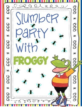 Slumber Party with Froggy / Class Pet / Reading Buddy