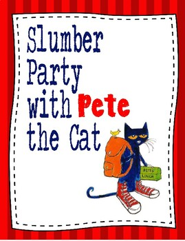 Slumber Party with Pete the Cat/ Class Pet/ Reading Buddy