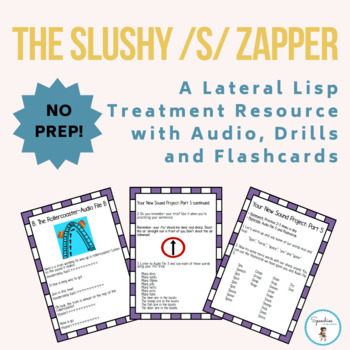 Slushy /s/ Zapper: A Lateral Lisp Treatment Resource