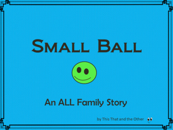 Small Ball...an ALL Family Story