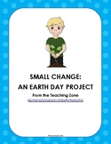 Small Change Earth Day Project