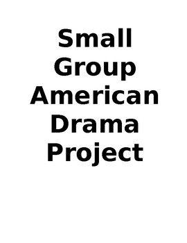 Small Group American Drama Project