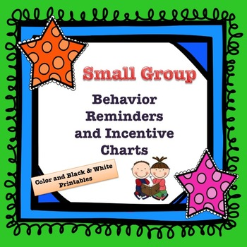Small Group Behavior Reminder Poster and Incentive Charts