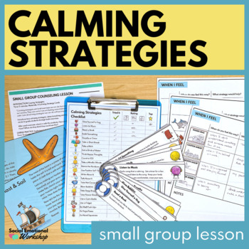 Coping Skills: Small Group Coping Strategies Lesson for Calming Down