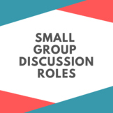 Small Group Discussion Roles