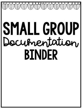 Small Group Documentation Logs, Templates