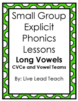 Small Group Explicit Phonics Lessons (LONG VOWELS)