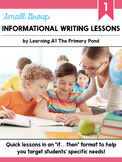 Small Group Informational Writing Lessons for First Grade