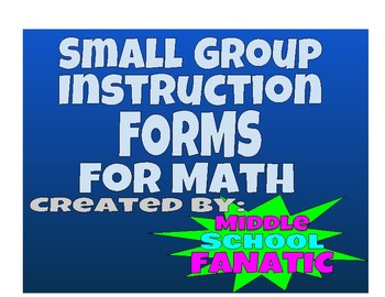 Small Group Instruction Forms for Math