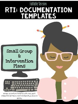 RTI: Small Group & Intervention Templates (Documentation/Anecdotal Notes)