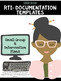 RTI: Small Group & Intervention Templates (Documentation/A