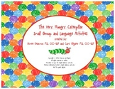 The Very Hungry Caterpillar: Small Group Language Activities