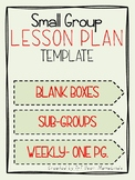 Basic Small Group Lesson Plan Template