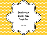 Small Group Lesson Plan Templates