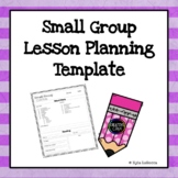 Small Group Lesson Planning Template