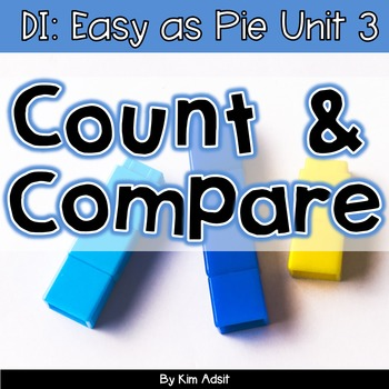 Small Group Math DI Easy as Pie, Unit 3 Count Compare by K. Adsit & M. Scannell
