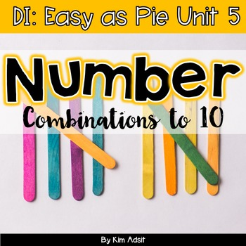Small Group Math DI Easy as Pie, Unit 5 Num Combo 6-10 by K. Adsit & M. Scannell