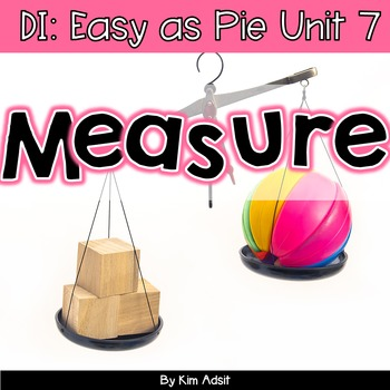 Small Group Math DI Easy as Pie, Unit 7 Measurement by K. Adsit and M. Scannell
